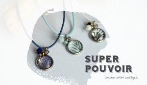 Petits bijoux aux Supers Pouvoirs